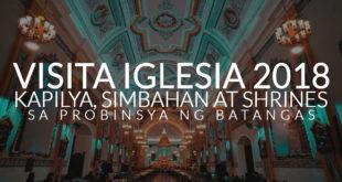 Visita Iglesia 2018 : Mga Simbahan na pwede mong bisitahin dine sa Batangas