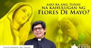 Kahulugan ng Flores De Mayo – Biyaya ng Diyos S2EP2