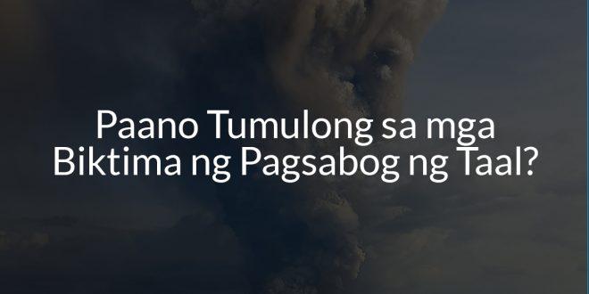Paano Tumulong sa mga Biktima ng Pagsabog ng Taal?