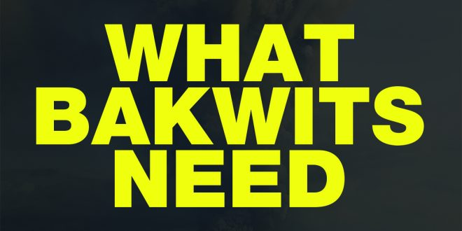 What Bakwits (Really) Need