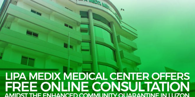 Lipa Medix Medical Center offers FREE Online Consultation amidst the Enhanced Community Quarantine in Luzon