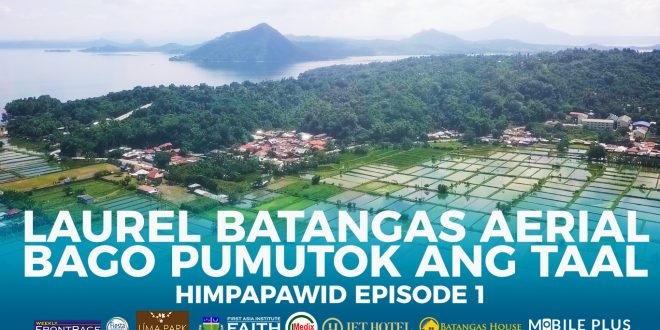 Laurel Batangas Aerial Bago Pumutok ang Taal | Himpapawid Ep 1
